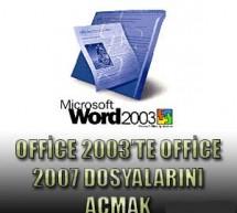 Office 2007 (docx) dosyalarını Office 2003 te açmak